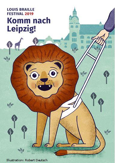 """""""Komm nach Leipzig!"""" – diese Worte ruft der Leipziger Festivallöwe im Führhundgeschirr auf einer Einladungskarte all jenen zu, die sich 2019 zum Louis Braille Festival in der größten Stadt Sachsens treffen möchten."""